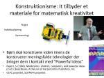konstruktionisme it tilbyder et materiale for matematisk kreativitet