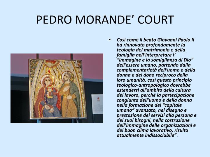PEDRO MORANDE' COURT