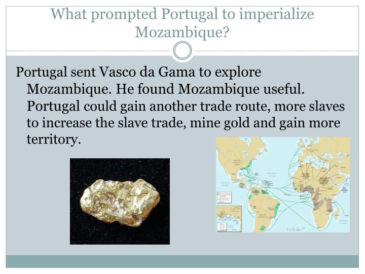 What prompted portugal to imperialize mozambique