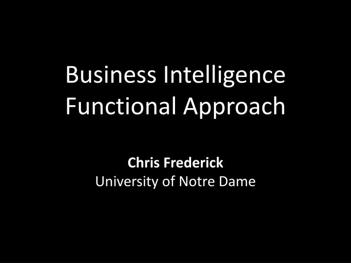 Business Intelligence Functional Approach
