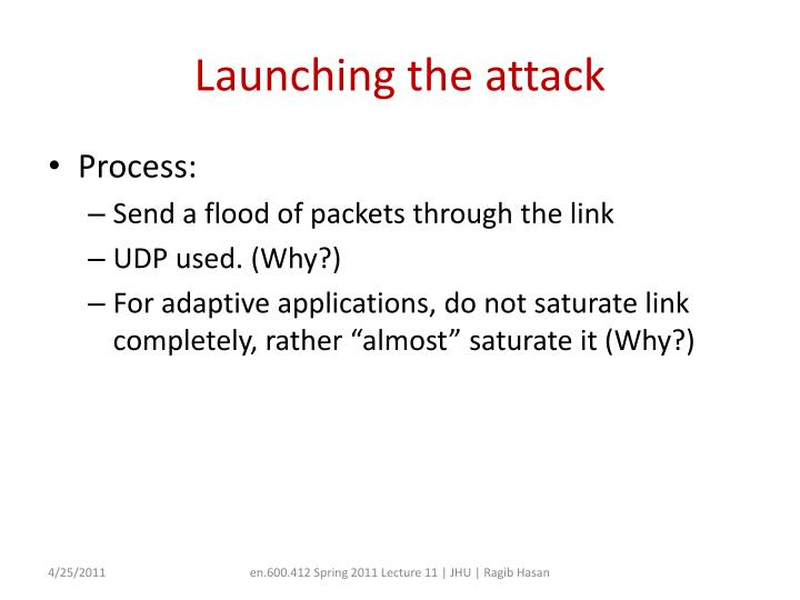 Launching the attack
