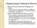 implementation network metrics