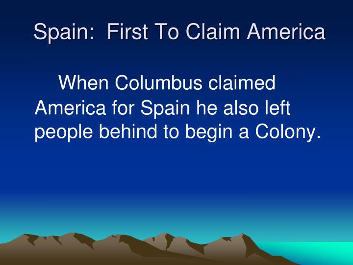 spain first to claim america n.