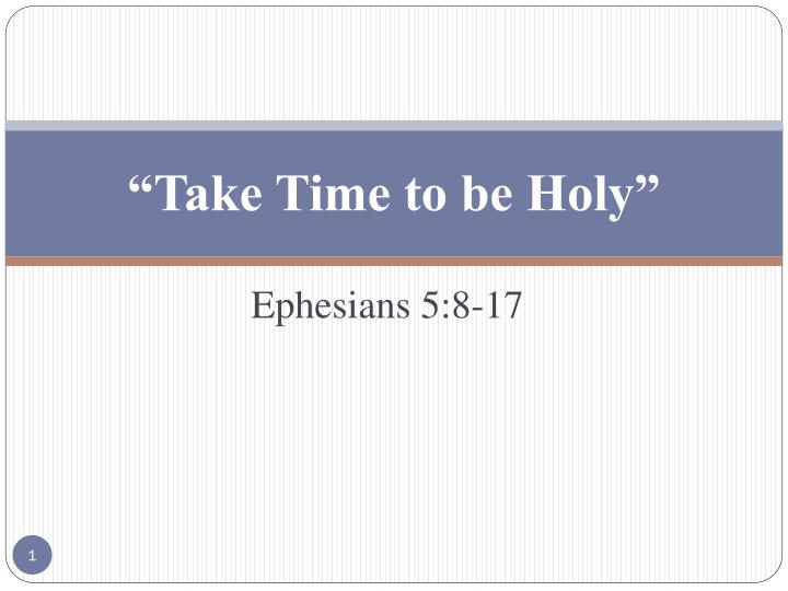 take time to be holy n.