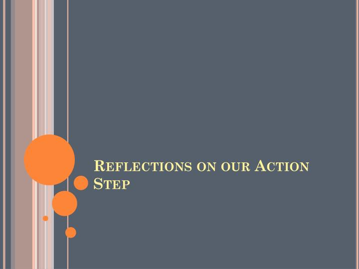 Reflections on our Action Step