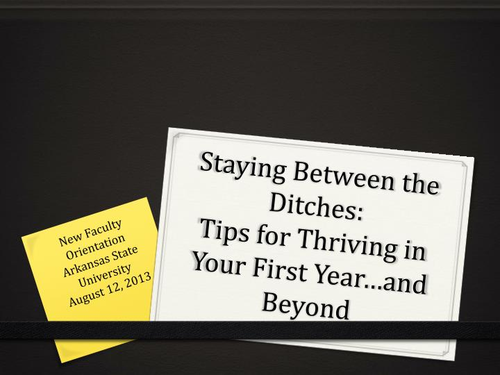 staying between the ditches tips for thriving in your first year and beyond n.