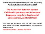further breakdown of the original teen pregnancy ace data published in pediatrics 2004