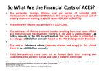 so what are the financial costs of aces