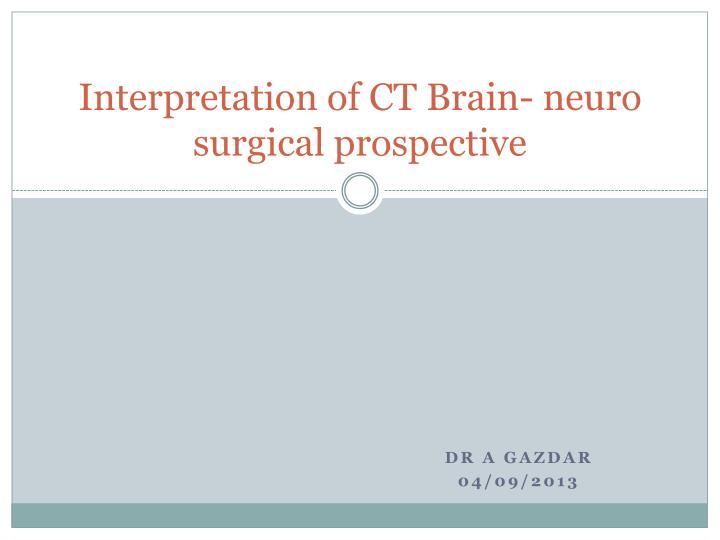 interpretation of ct brain neuro surgical prospective n.