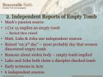 2 independent reports of empty tomb