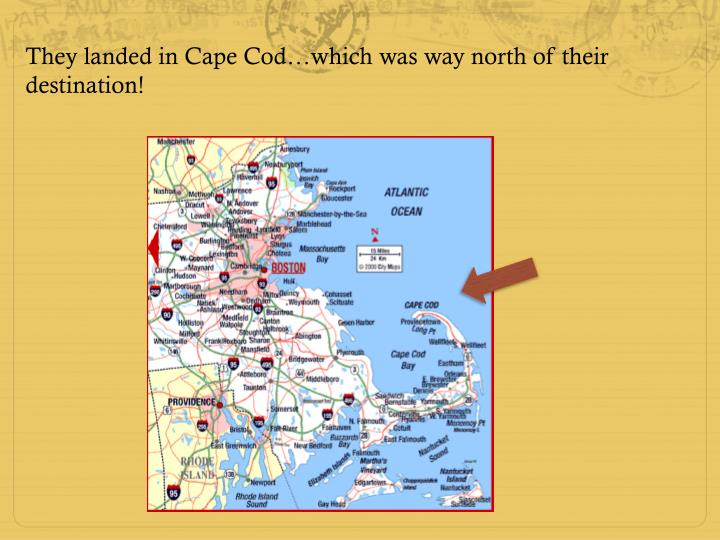 They landed in Cape Cod…which was way north of their destination!