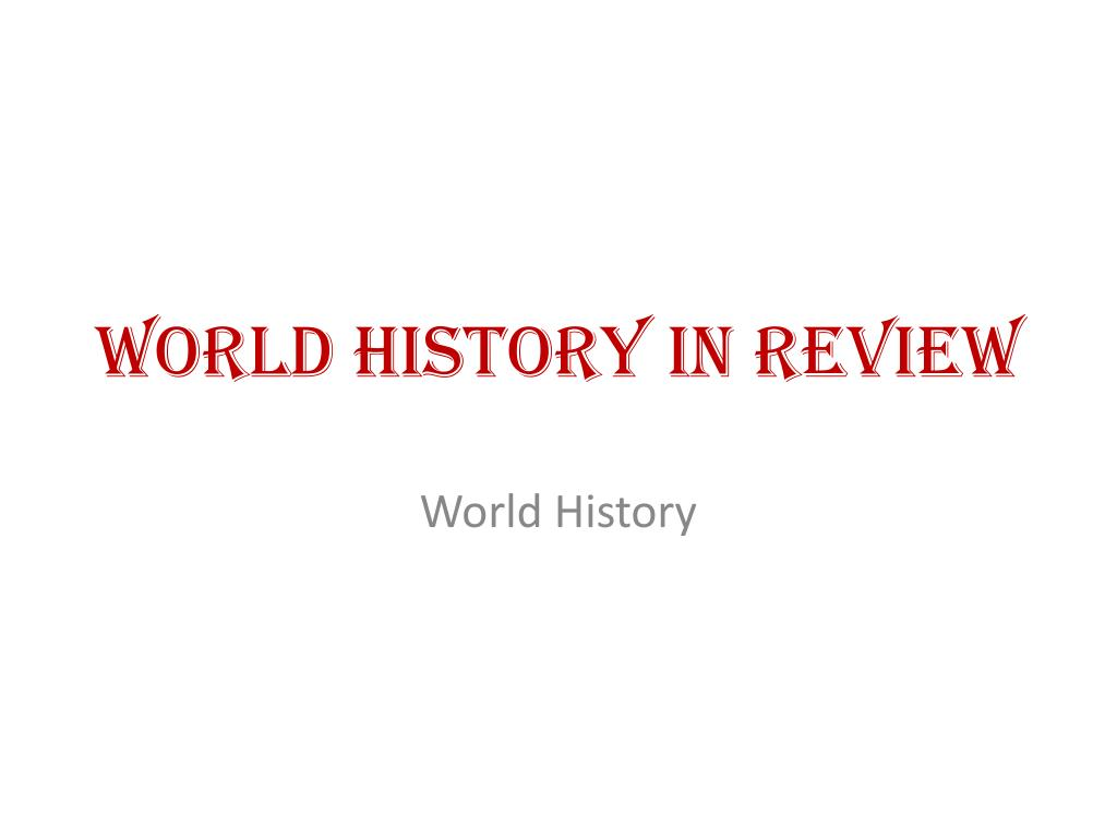 ppt world history in review powerpoint presentation id 2263746