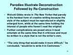 parodies illustrate deconstruction followed by re construction