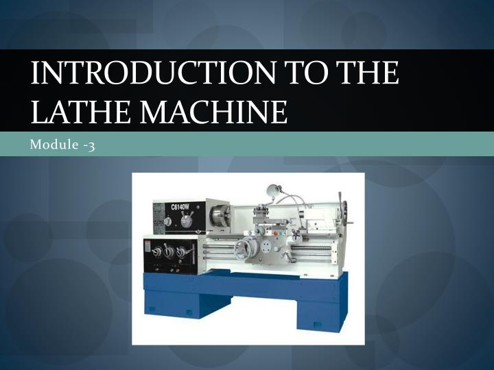 introduction to the lathe machine n.