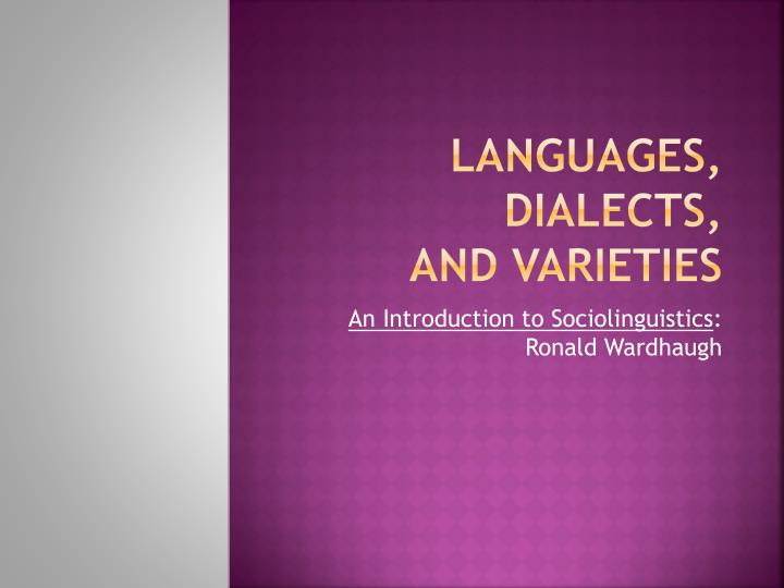 language and dialect A language is a collection of mutually intelligible dialects — a definition which conveniently characterises a dialect as a subpart of a language, and provides a criterion for distinguishing between one language and another.