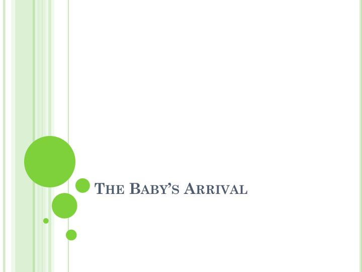 the baby s arrival n.