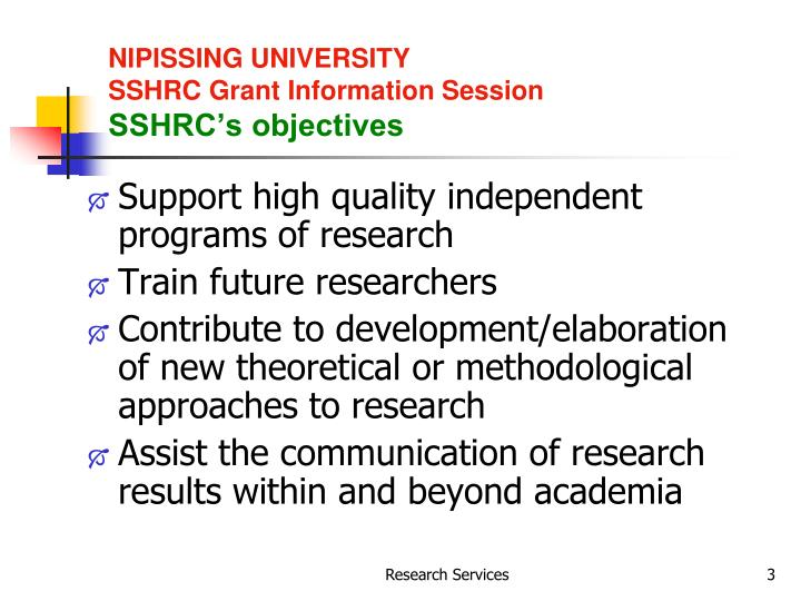 Nipissing university sshrc grant information session sshrc s objectives