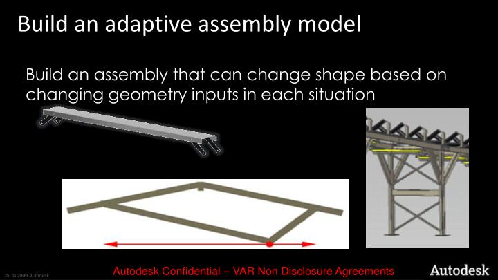 Build an adaptive assembly model