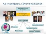 co investigators senior biostatistician