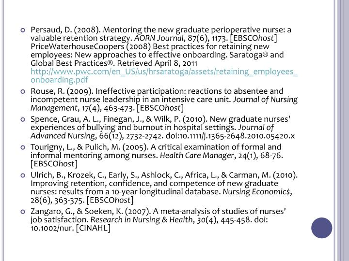 Persaud, D. (2008). Mentoring the new graduate perioperative nurse: a valuable retention strategy.