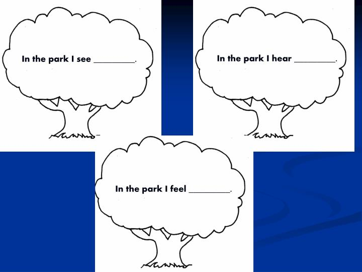In the park I hear _________.