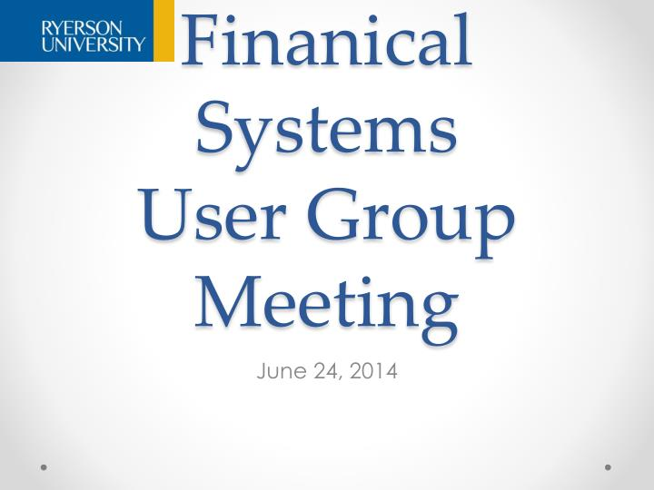 finanical systems u ser group meeting n.