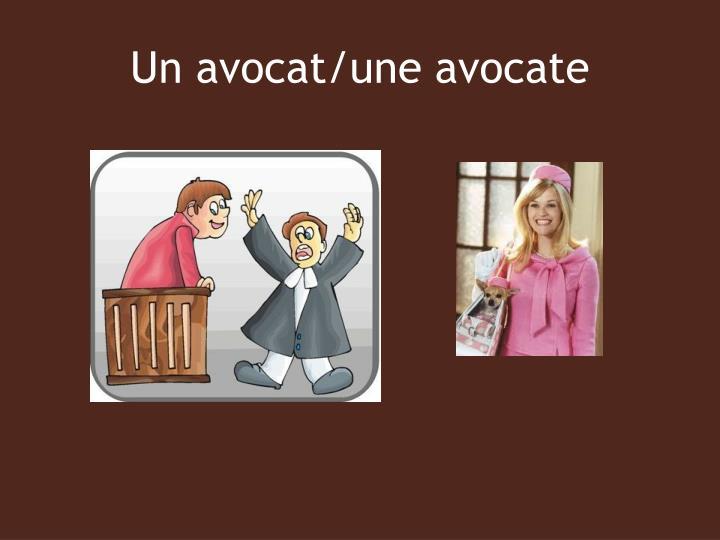 Un avocat/une avocate