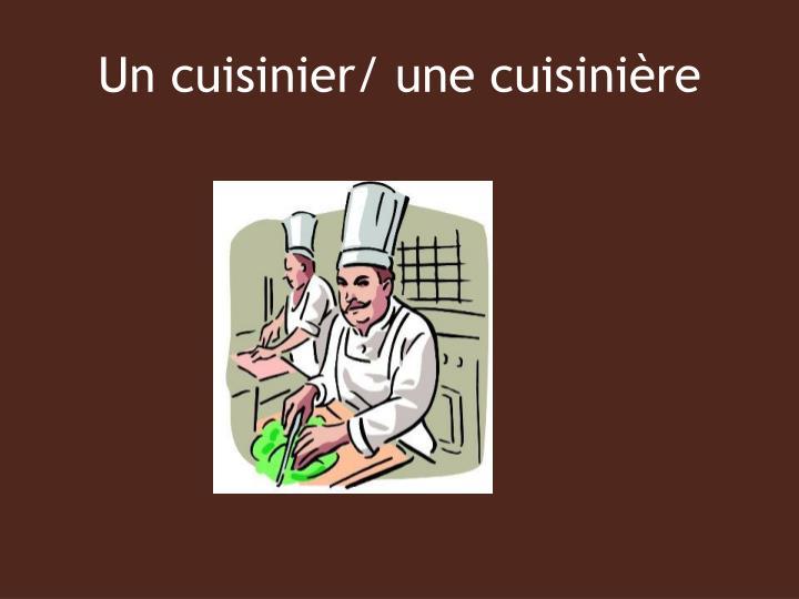 Un cuisinier/ une cuisinière