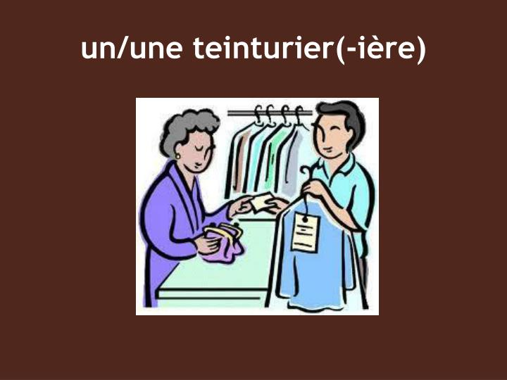un/une teinturier(-