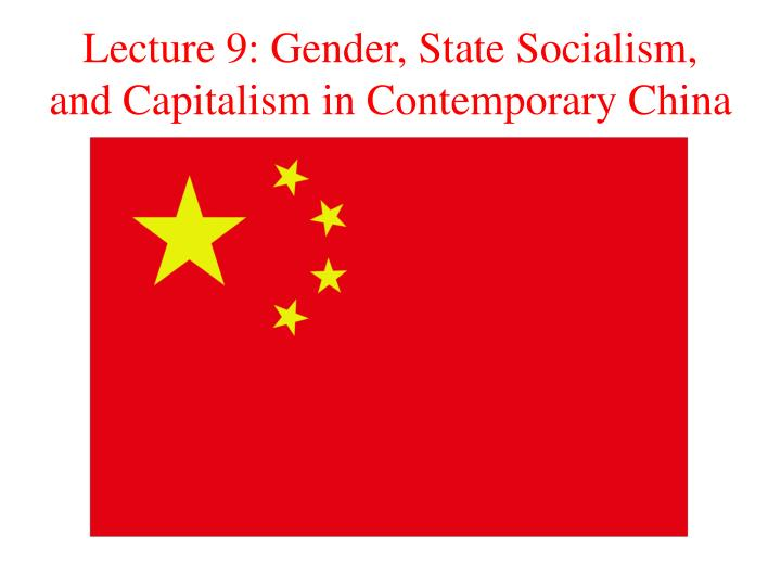 lecture 9 gender state socialism and capitalism in contemporary china n.