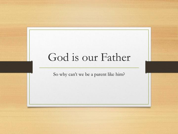 god is our father n.
