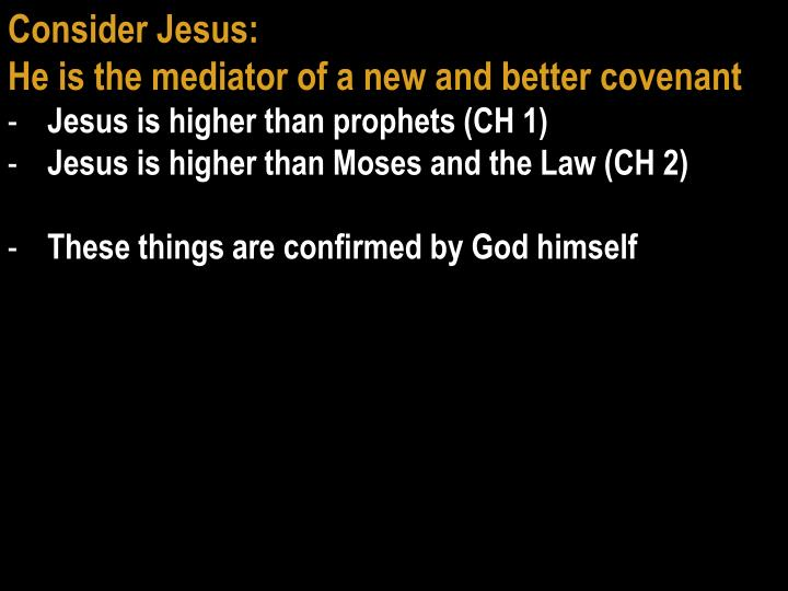 Consider Jesus: