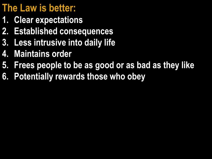 The Law is better: