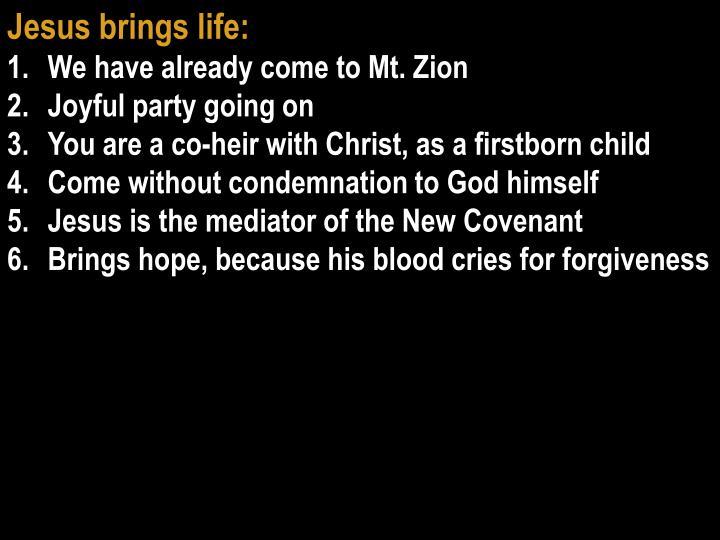 Jesus brings life: