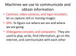 machines we use to communicate and obtain information