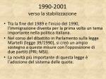 1990 2001 verso la stabilizzazione