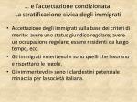 e l accettazione condizionata la stratificazione civica degli immigrati