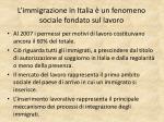 l immigrazione in italia un fenomeno sociale fondato sul lavoro