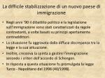 la difficile stabilizzazione di un nuovo paese di immigrazione