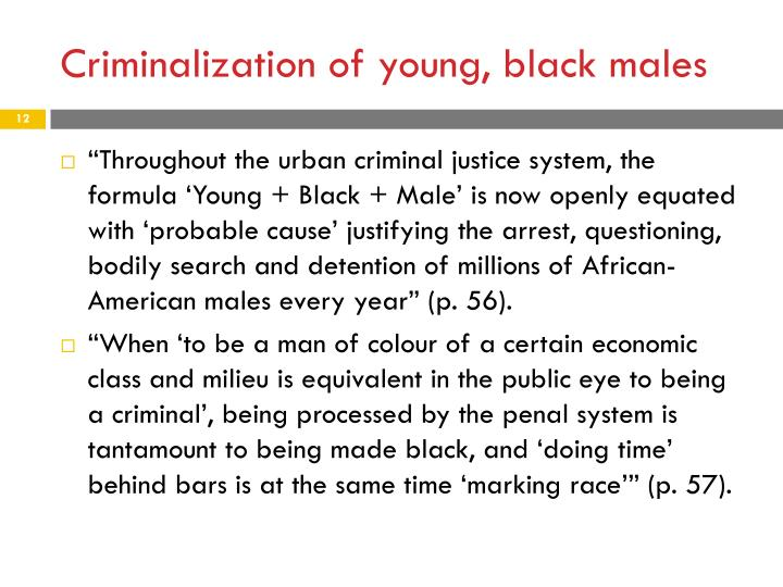 Criminalization of young, black males