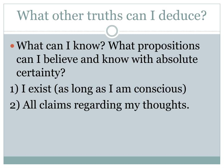 What other truths can I deduce?