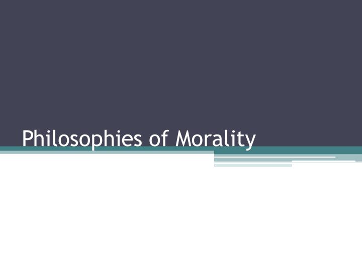 philosophies of morality n.