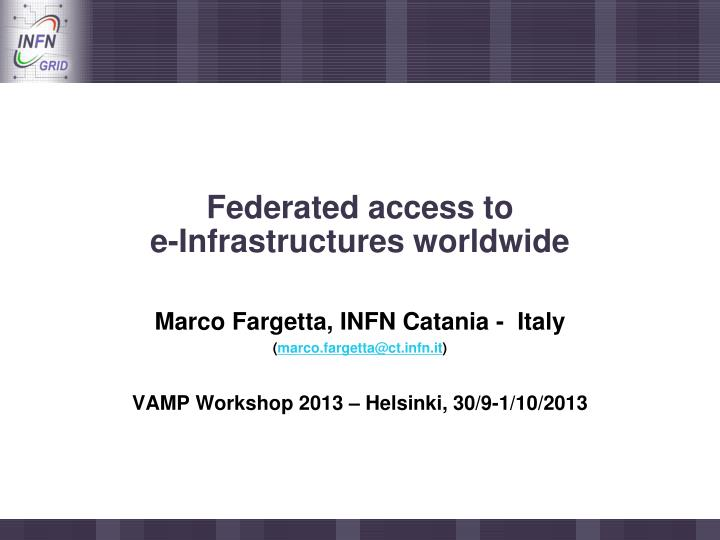 federated access to e infrastructures worldwide n.