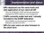 implementation and status