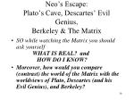 neo s escape plato s cave descartes evil genius berkeley the matrix1