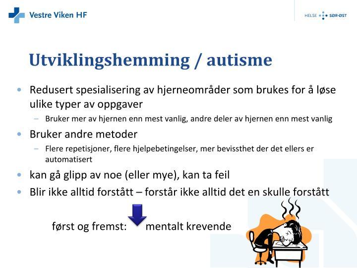 Utviklingshemming / autisme