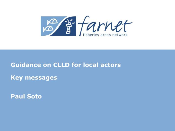 guidance on clld for local actors key messages paul soto n.