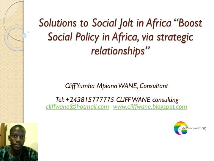 solutions to social jolt in africa boost social policy in africa via strategic relationships n.