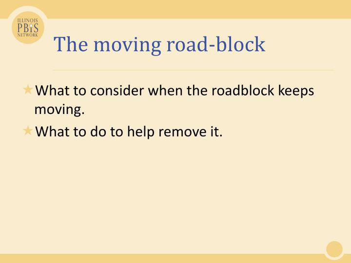 The moving road-block