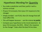 hypothesis wording for quantity